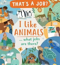 I Like Animals… What Jobs are There?