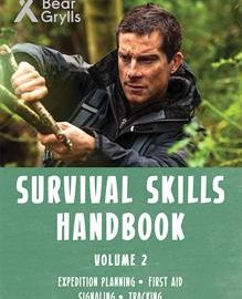 Bear Grylls Survival Skills Handbook Volume 2