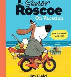 Señor Roscoe on Vacation
