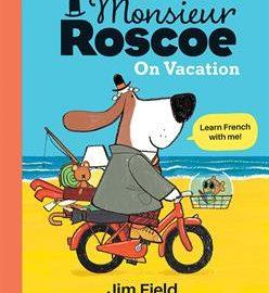 Monsieur Roscoe on Vacation - Usborne Books & More